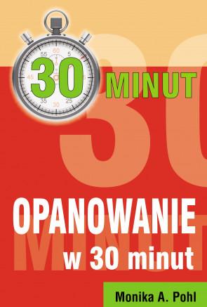 Opanowanie w 30 minut - Monika A. Pohl