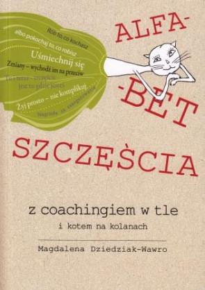 Alfabet szczęścia z coachingiem w tle i kotem na kolanach - Magdalena Dziedziak-Wawro