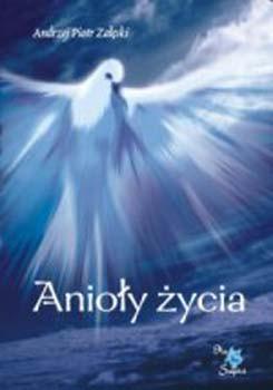 Anioły życia - Piotr Załęski