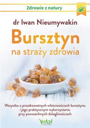 Bursztyn na straży zdrowia. dr Iwan Nieumywakin
