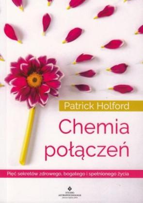Chemia połączeń. Pięć sekretów zdrowego, bogatego i spełnionego życia – Patrick Holford