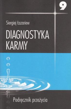 Diagnostyka karmy 9 podręcznik przeżycia - Siergiej Łazariew