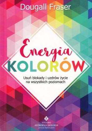 Energia kolorów. Usuń blokady i uzdrów życie na wszystkich poziomach – Dougall Fraser