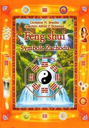 Feng shui. Symbole Zachodu- Christine M. Bradler, Joachim Alfred P. Scheiner