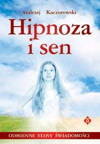Hipnoza i sen - Andrzej Kaczorowski