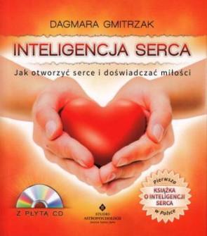 Inteligencja serca. Jak otworzyć serce i doświadczać miłości – Dagmara Gmitrzak