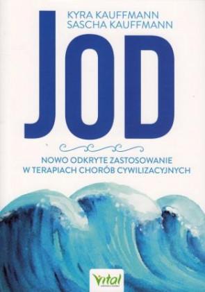 Jod – nowo odkryte zastosowanie w terapiach chorób cywilizacyjnych – Kyra Kauffmann, Sascha Kauffmann