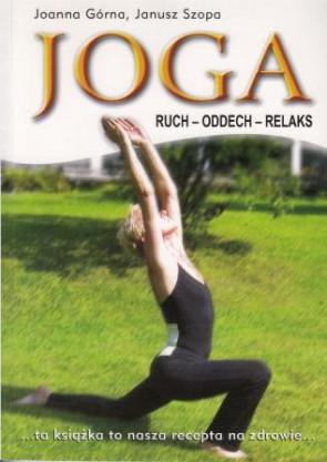 Joga. Ruch – oddech – relaks – Joanna Górna, Janusz Szopa