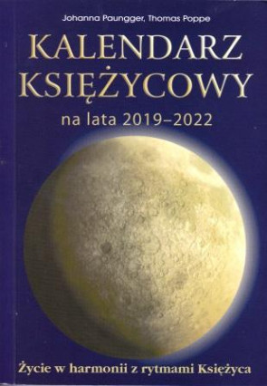 Kalendarz księżycowy na lata 2019-2022 – Johanna Paungger, Thomas Poppe