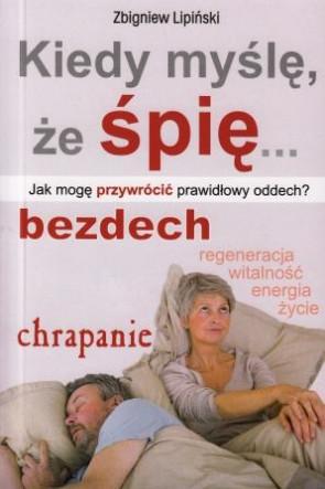 Kiedy myślę, że śpię - Zbigniew Lipiński