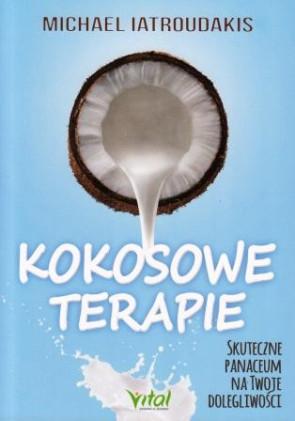 Kokosowe terapie. Skuteczne panaceum na Twoje dolegliwości – Michael Iatroudakis