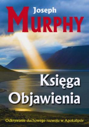 Księga objawienia. Joseph Murphy.