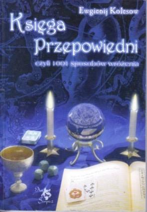 Księga przepowiedni - Ewgienij Kolesow