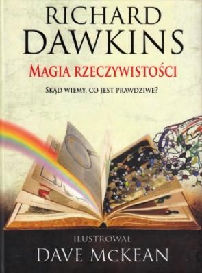 Magia rzeczywistości. Skąd wiemy co jest prawdziwe? – Richard Dawkins