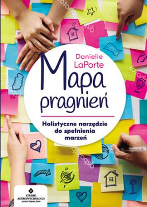 Mapa pragnień. Holistyczne narzędzie do spełniania marzeń - Danielle LaPorte
