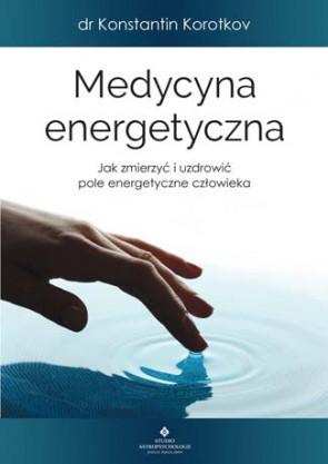 Medycyna energetyczna - dr Konstantin Korotkov
