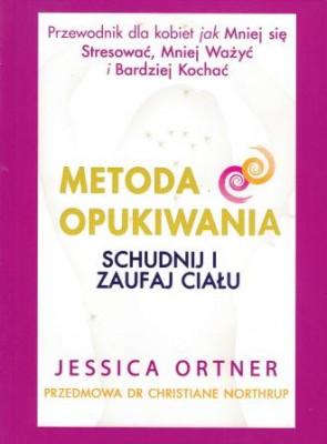 Metoda opukiwania. Schudnij i zaufaj ciału – Jessica Ortner