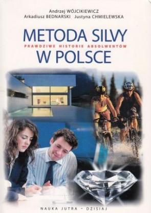 Metoda Silvy w Polsce – Andrzej Wójcikiewicz, Arkadiusz Bednarski, Justyna Chmielewska