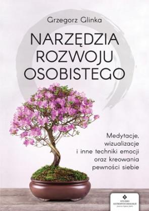 Narzędzia rozwoju osobistego. Grzegorz Glinka
