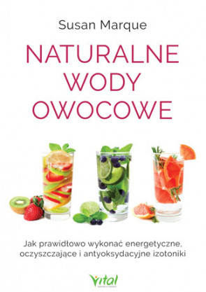 Naturalne wody owocowe - Susan Marque