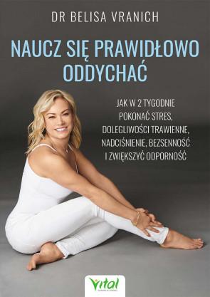Naucz się prawidłowo oddychać - dr Belisa Vranich