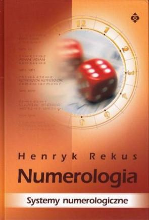 Numerologia. Systemy numerologiczne - Henryk Rekus