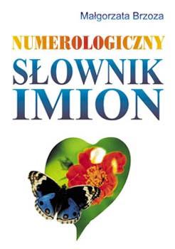 Numerologiczny słownik imion - Małgorzata Brzoza