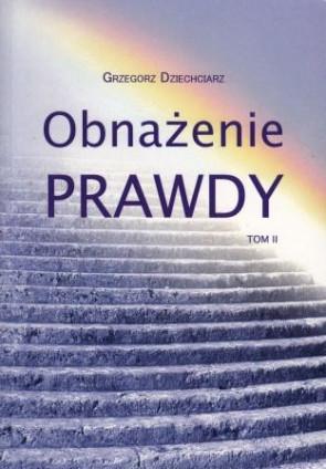 Obnażenie prawdy Tom II – Grzegorz Dziechciarz