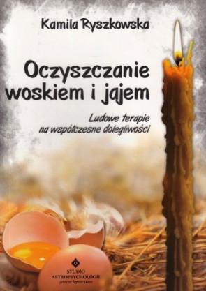 Oczyszczanie woskiem i jajem - Kamila Ryszkowska