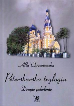 Petersburska trylogia. Drugie pokolenie - Alla Alicja Chrzanowska