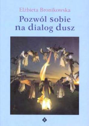 Pozwól sobie na dialog dusz - Elżbieta Bronikowska