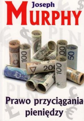 Prawo przyciągania pieniędzy – Joseph Murphy