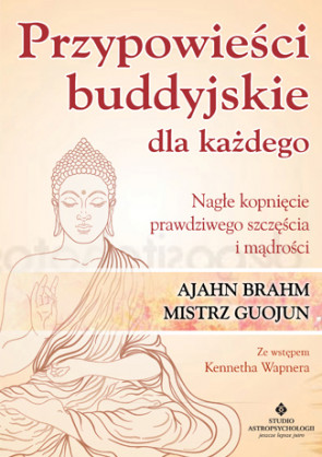 Przypowieści buddyjskie dla każdego. Ajahn Brahm. Mistrz Guojun.