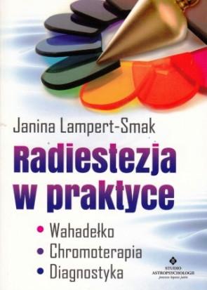Radiestezja w praktyce – Janina Lampert-Smak