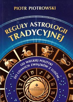 Reguły Astrologii Tradycyjnej – Piotr Piotrowski