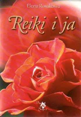 Reiki i ja - Elena Rusakowa