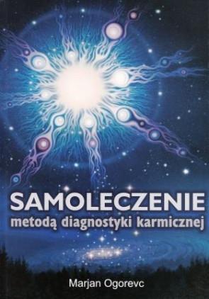 Samoleczenie metodą diagnostyki karmicznej – Marjan Ogorevc