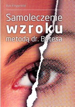 Samoleczenie wzroku metodą dr. Bates'a – Bob Fingerbild