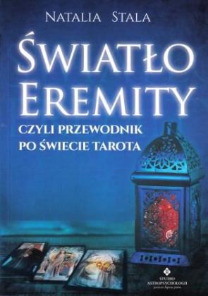 Światło Eremity, czyli przewodnik po świecie Tarota – Natalia Stala