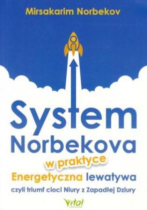 System Norbekova w praktyce. Energetyczna lewatywa czyli triumf cioci Niury z Zapadłej Dziury - Mirsakarim Norbekov
