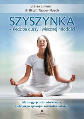 Szyszynka - siedziba duszy i wiecznej młodości. Stefan Limmer. dr Birgitt Tauber-Rusch