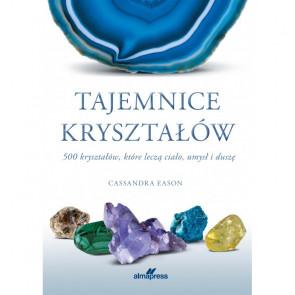 Tajemnice kryształów. 500 kryształów, które leczą ciało, umysł i duszę - Eason Cassandra
