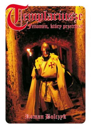 Templariusze. Roman Bolczyk