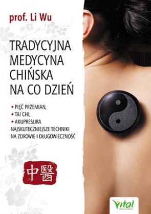 Tradycyjna medycyna chińska na co dzień. Li Wu
