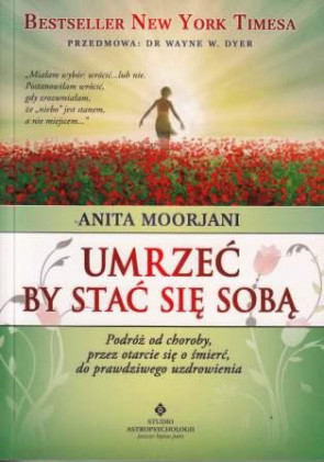 Umrzeć by stać się sobą - Anita Moorjani