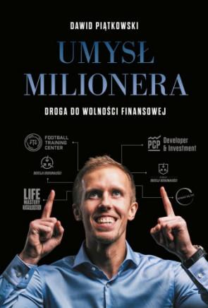 Umysł Milionera. Droga do wolności finansowej - Dawid Piątkowski