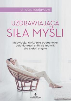 Uzdrawiająca siła myśli. dr Igors Kudrjavcevs