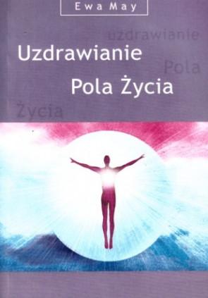 Uzdrawianie Pola Życia - Ewa May + płyta CD