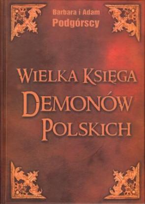 Wielka Księga Demonów polskich – Barbara i Adam Podgórscy