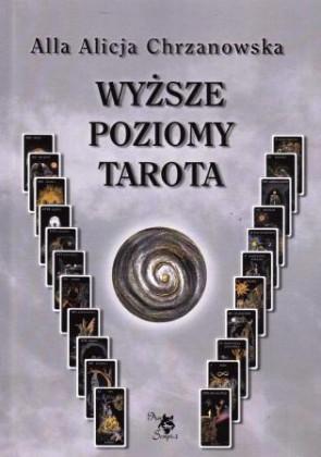 Wyższe poziomy tarota – Alla Alicja Chrzanowska